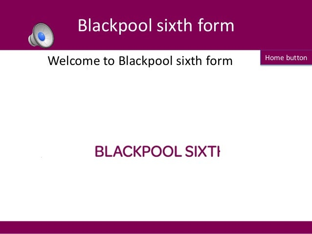 Home button Welcome to Blackpool sixth form Blackpool sixth form