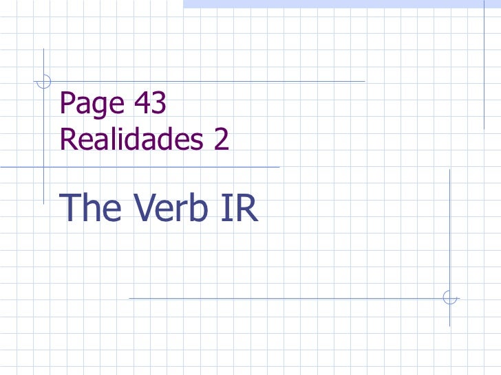 Page 43 Realidades 2 The Verb IR