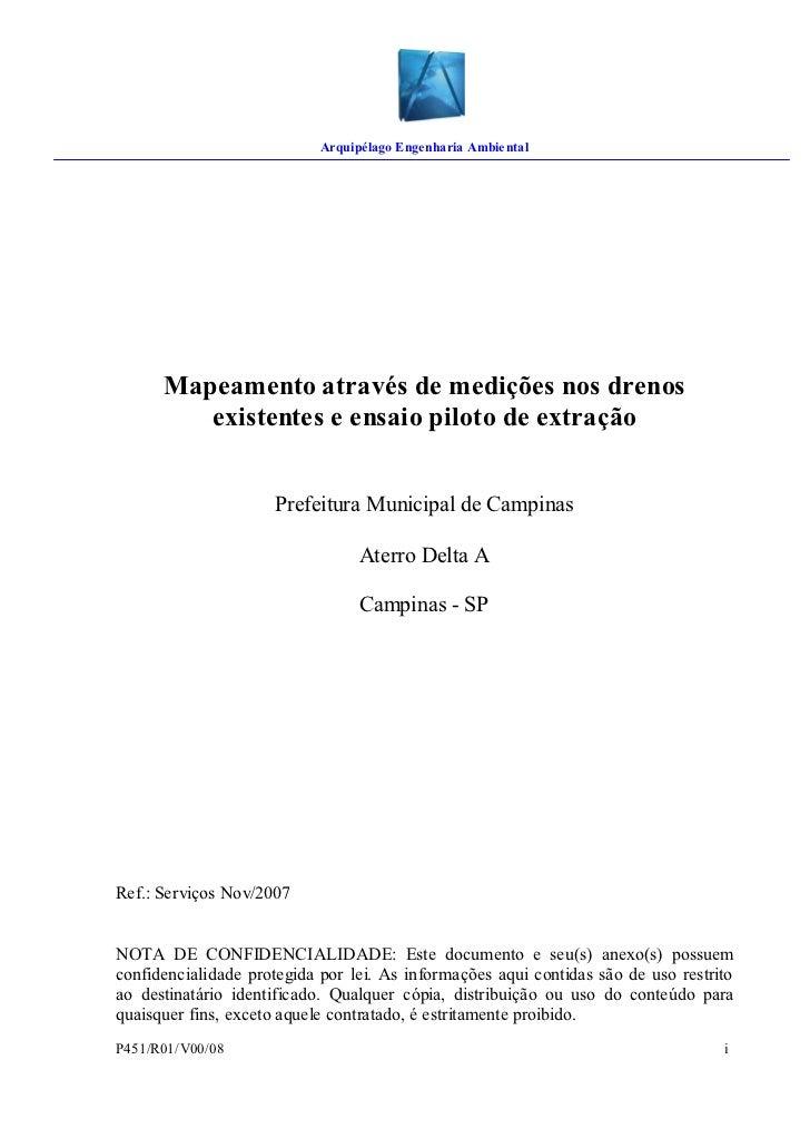 Arquipélago Engenharia Ambiental           Mapeamento através de medições nos drenos          existentes e ensaio piloto d...