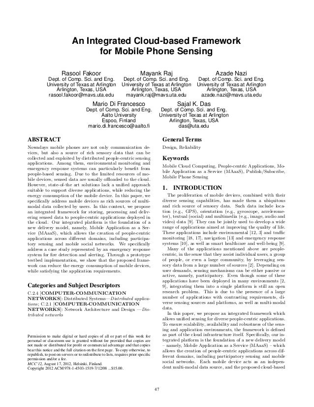 An Integrated Cloud-based Framework for Mobile Phone Sensing Rasool Fakoor Dept. of Comp. Sci. and Eng. University of Texa...