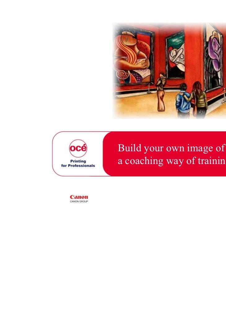 Build your own image ofa coaching way of training                         Theo Janissen                           Ton Dijk...