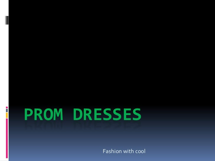 PROM DRESSES        Fashion with cool