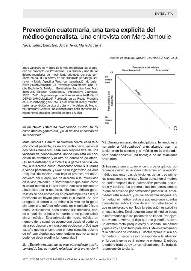entrevista  Prevención cuaternaria, una tarea explícita del médico generalista. Una entrevista con Marc Jamoulle Nève, Jul...