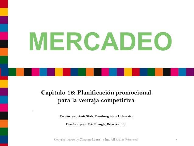 MERCADEO Capitulo 16: Planificación promocional para la ventaja competitiva Escrito por: Amit Shah, Frostburg State Univer...