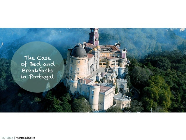 The Case                    of Bed and                     Breakfasts                    in PortugalSDT2012 | Mar,a ...