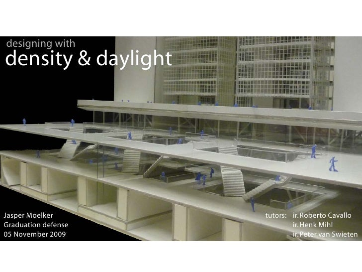 Graduation defense 'Density & Daylight' by Jasper Moelker (05 Nov 2009)