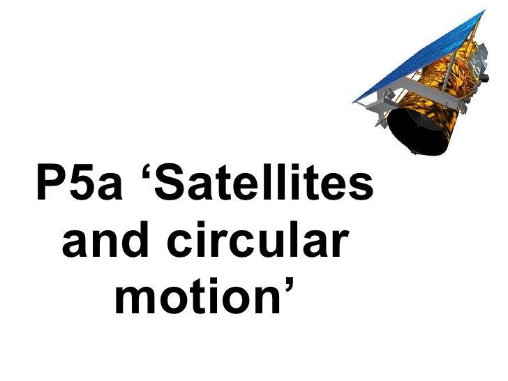 P5a Satellites And Circular Motion