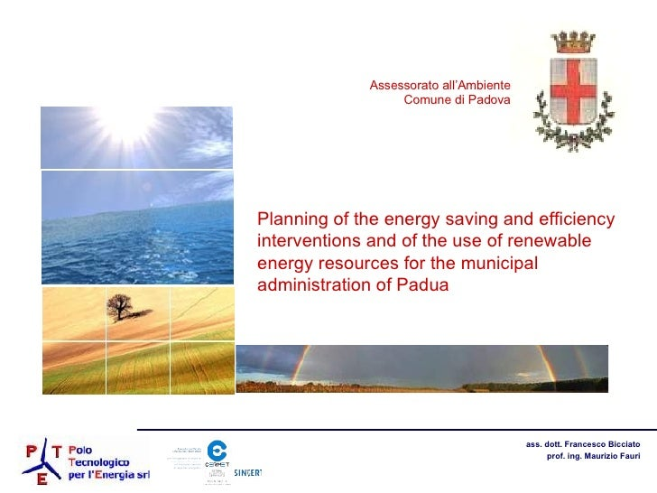 Planning of the energy saving and efficiency interventions and of the use of renewable energy resources for the municipal ...