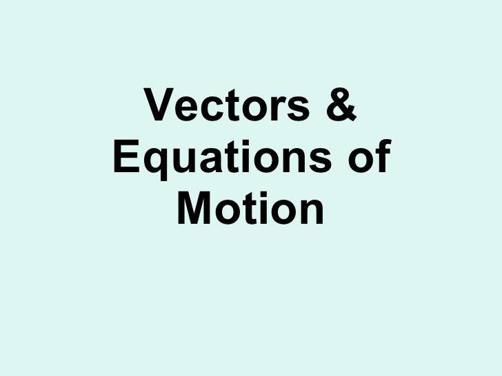 Vectors & Equations of Motion
