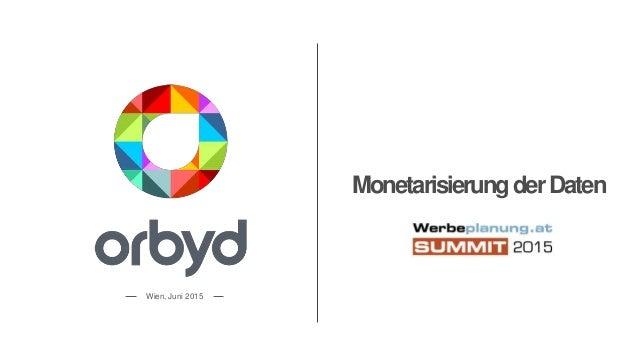Wien, Juni 2015 MonetarisierungderDaten