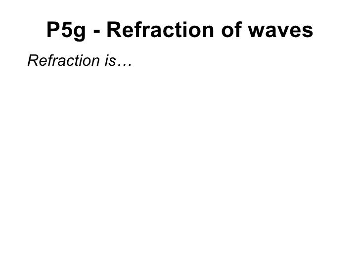 P5g Refraction Of Waves Investigation Notes