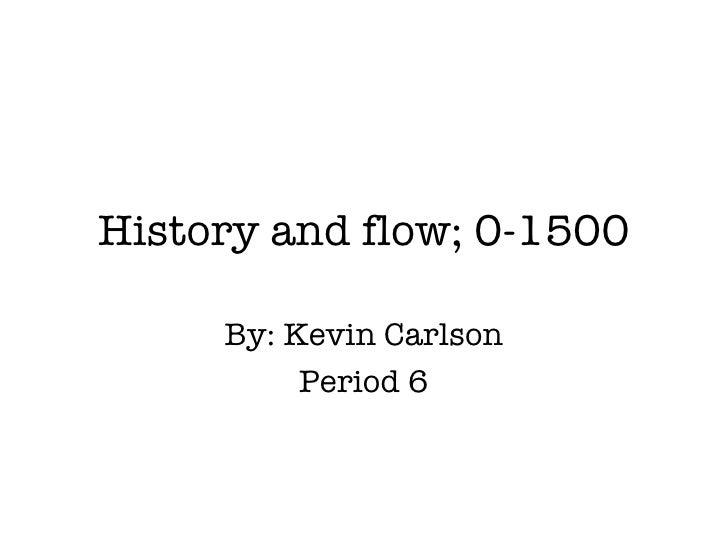 p5_historyandflow_carlson.ppt