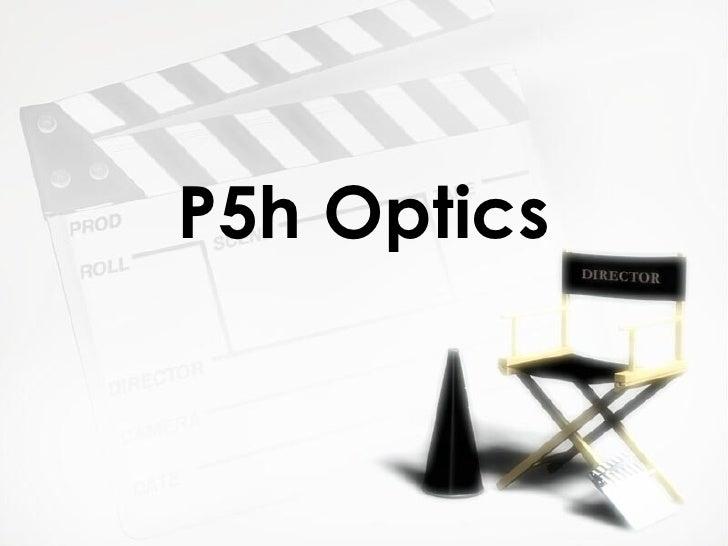 P5h Optics