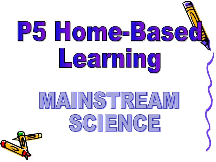 P5 Home-Based Learning MAINSTREAM  SCIENCE