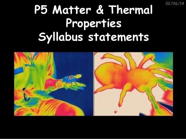 P5 Matter & Thermal Properties Syllabus statements  02/06/14