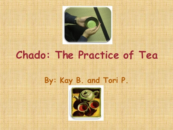 the history process and practice of the way of tea chado