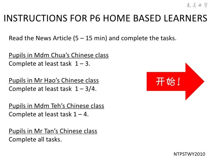 INSTRUCTIONS FOR P6 HOME BASED LEARNERS Read the News Article (5 – 15 min) and complete the tasks.  Pupils in Mdm Chua's C...