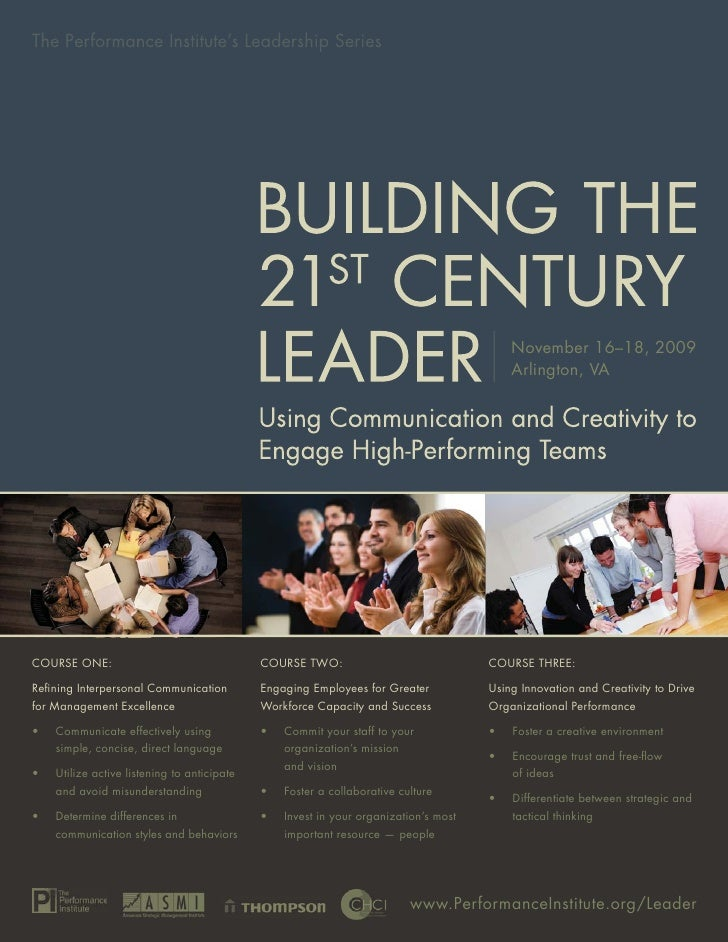 BUILDING THE 21ST CENTURY LEADER: Using Communication and Creativity to Engage High Performing Teams                      ...