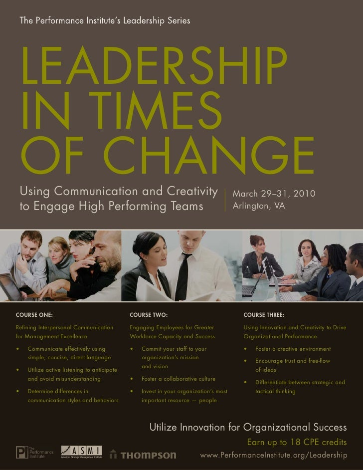 LEADERSHIP LEADERSHIP IN TIMES OF CHANGE: Using Communication and Creativity to Engage High-Performing Teams             I...