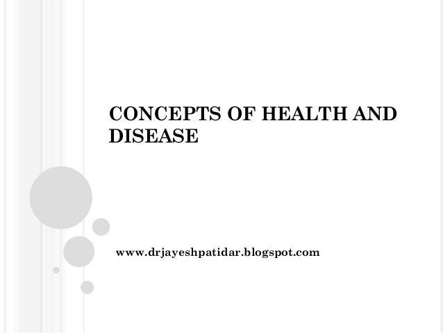 CONCEPTS OF HEALTH AND DISEASE www.drjayeshpatidar.blogspot.com
