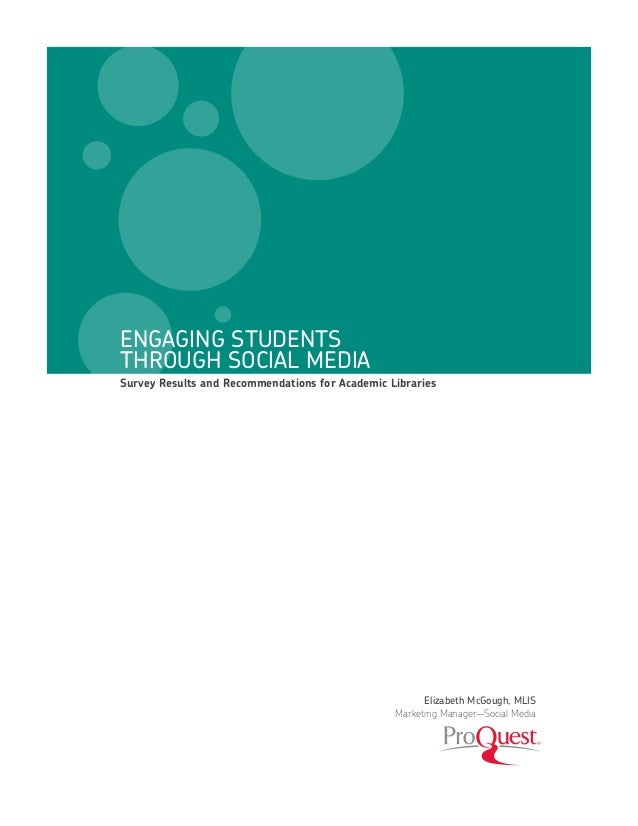 ENGAGING STUDENTS THROUGH SOCIAL MEDIA Survey Results and Recommendations for Academic Libraries  Elizabeth McGough, MLIS ...