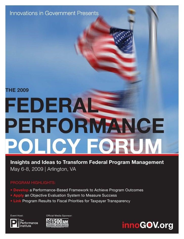 THE 2009      Insights and Ideas to Transform Federal Program Management  May 6-8, 2009 | Arlington, VA   PROGRAM HIGHLIGH...