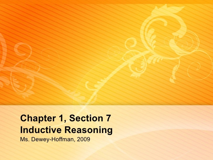 Chapter 1, Section 7 Inductive Reasoning   Ms. Dewey-Hoffman, 2009