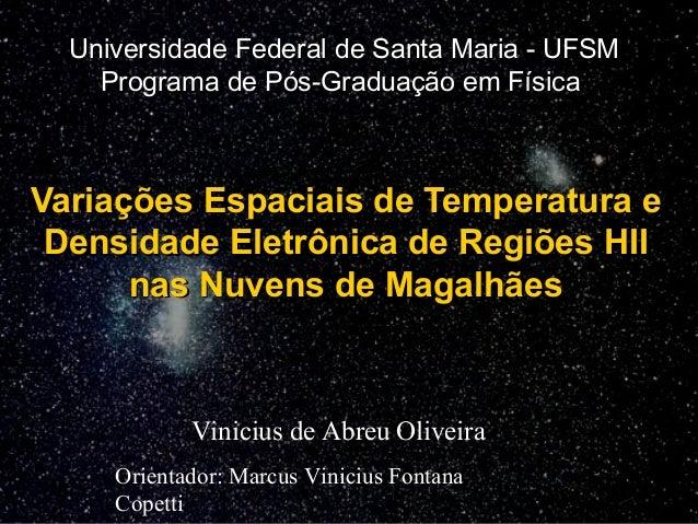 Variações Espaciais de Temperatura eVariações Espaciais de Temperatura e Densidade Eletrônica de Regiões HIIDensidade Elet...