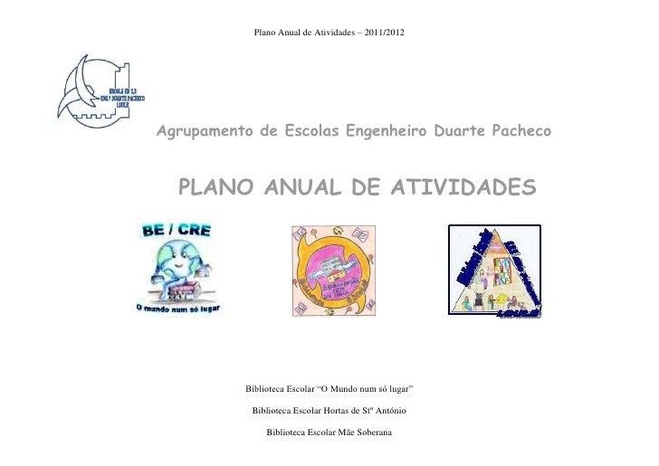 Plano Anual de Atividades – 2011/2012Agrupamento de Escolas Engenheiro Duarte Pacheco  PLANO ANUAL DE ATIVIDADES          ...