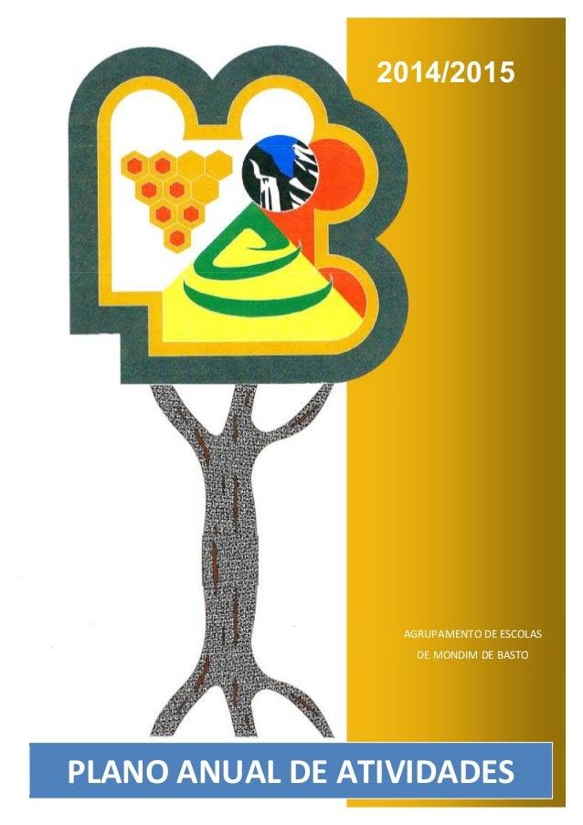 2014/2015  AGRUPAMENTO DE ESCOLAS  DE MONDIM DE BASTO  PLANO ANUAL DE ATIVIDADES