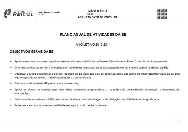 MÃES D'ÁGUA 172 303  AGRUPAMENTO DE ESCOLAS  PLANO ANUAL DE ATIVIDADES DA BE ANO LETIVO 2013-2014 OBJECTIVOS GERAIS DA BE:...