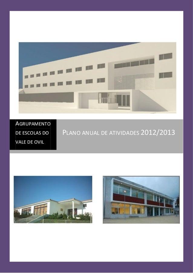 AGRUPAMENTO DE ESCOLAS DO VALE DE OVIL  PLANO ANUAL DE ATIVIDADES 2012/2013