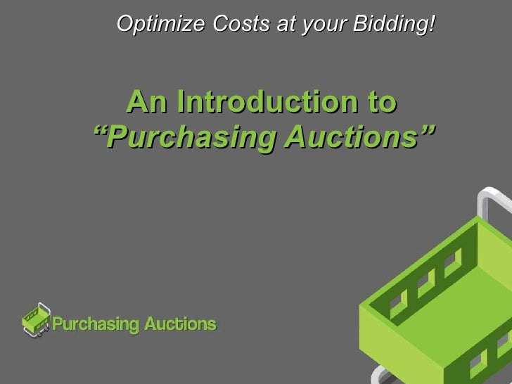 """An Introduction to """"Purchasing Auctions"""" Optimize Costs at your Bidding!"""