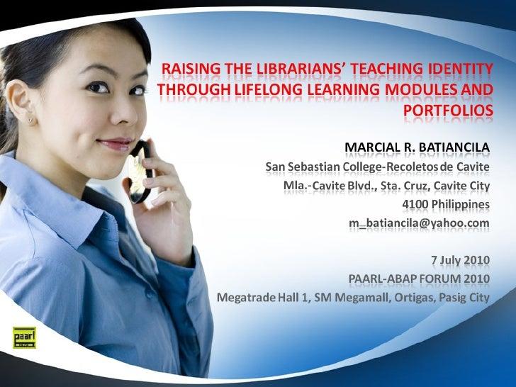 """Raising the Librarians' Teaching Identity  through Lifelong Learning Modules and Portfolios"""