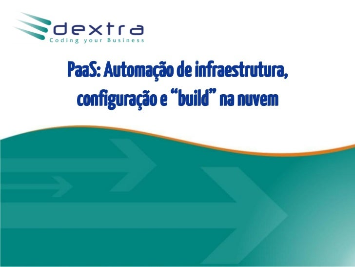 """PaaS: Automação de infraestrutura, configuração e """"build"""" na nuvem"""