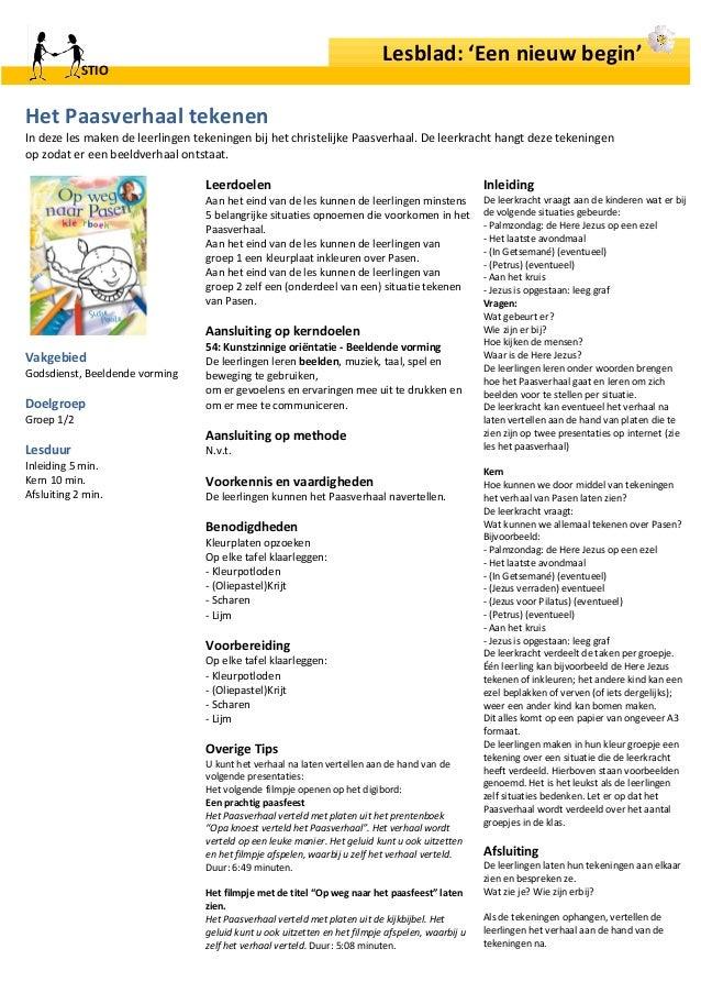 Lesblad: 'Een nieuw begin' STIO Het Paasverhaal tekenen In deze les maken de leerlingen tekeningen bij het christelijke Pa...