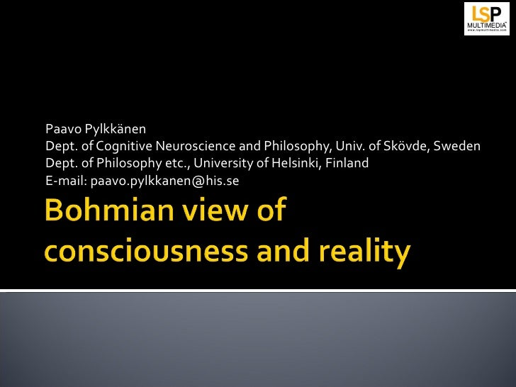 Paavo PylkkänenDept. of Cognitive Neuroscience and Philosophy, Univ. of Skövde, SwedenDept. of Philosophy etc., University...
