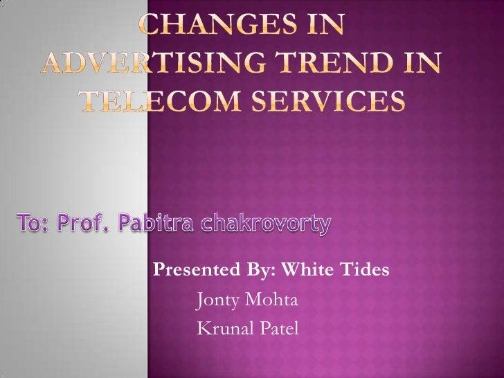 Presented By: White Tides      Jonty Mohta      Krunal Patel