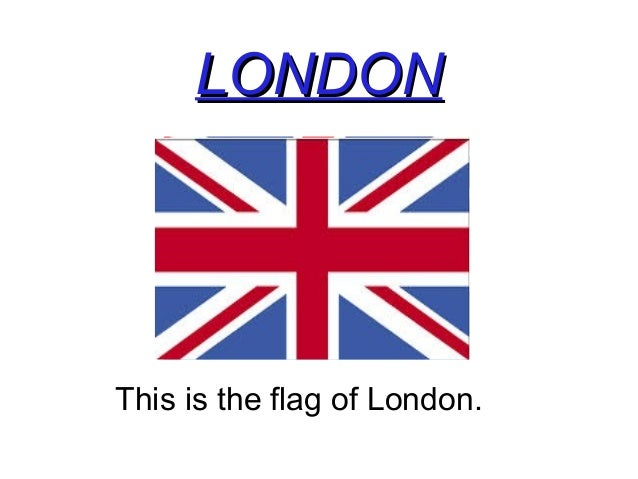 LONDONLONDON This is the flag of London.