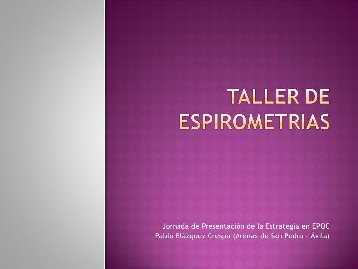 Experiencias de mejora de la EPOC en dos Áreas de salud de Ávila: Taller de Espirometrías