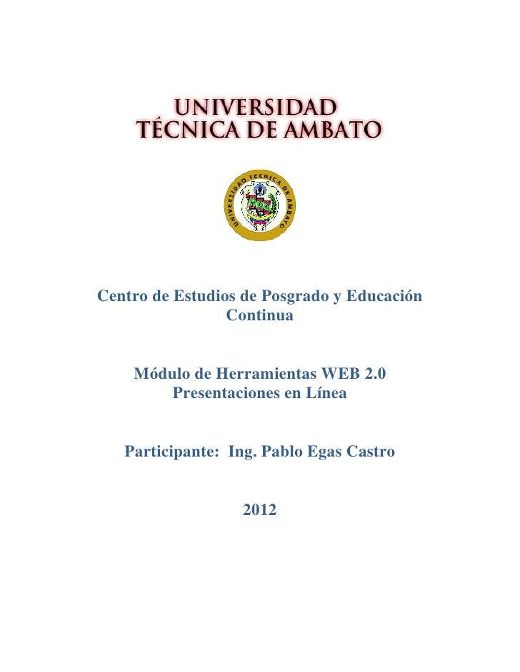 Centro de Estudios de Posgrado y Educación                 Continua    Módulo de Herramientas WEB 2.0        Presentacione...