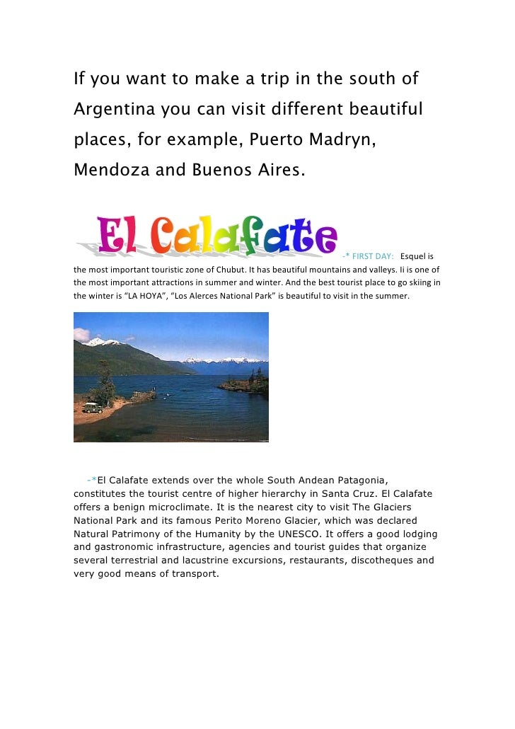 If you want to make a trip in the south of Argentina you can visit different beautiful places, for example, Puerto Madryn,...
