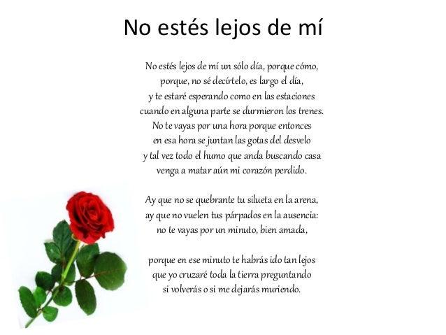 Pablo Neruda no te vayas lejos