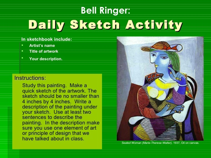 Bell Ringer: Daily Sketch Activity <ul><li>Instructions: </li></ul><ul><li>Study this painting.  Make a quick sketch of th...