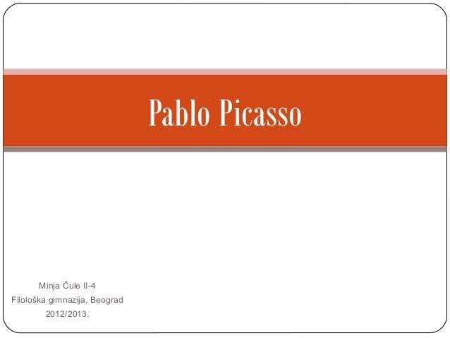 Pablo Picasso      Minja Čule II-4Filološka gimnazija, Beograd        2012/2013.
