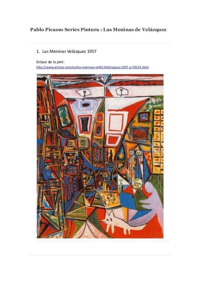 Pablo Picasso Series Pintura : Las Meninas de Velá zquez  1. Las Meninas Velázquez 1957 Enlace de la pint: http://www.arti...