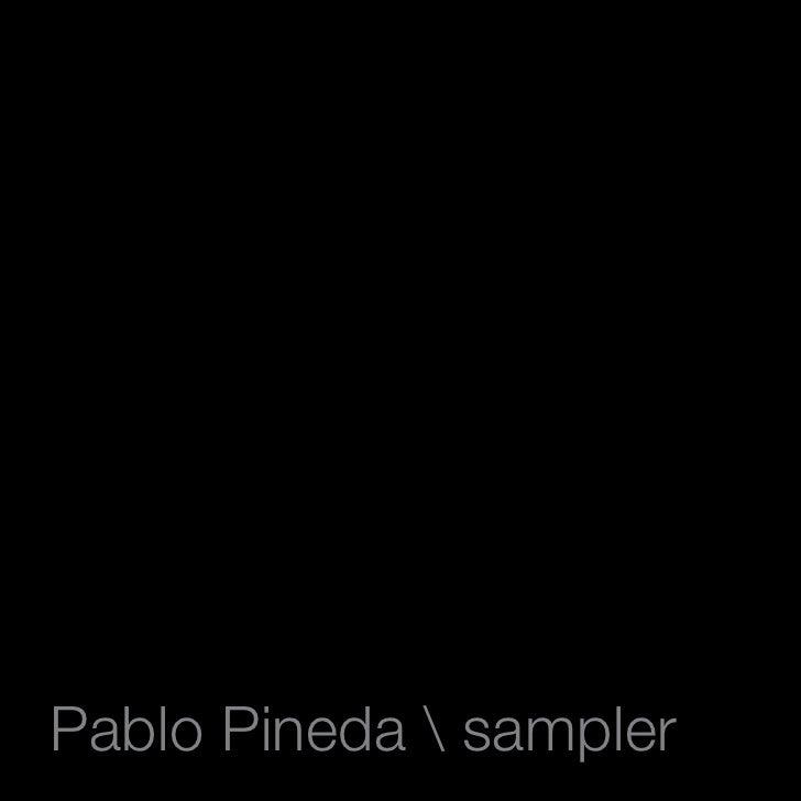 Pablo Pineda Work Sampler