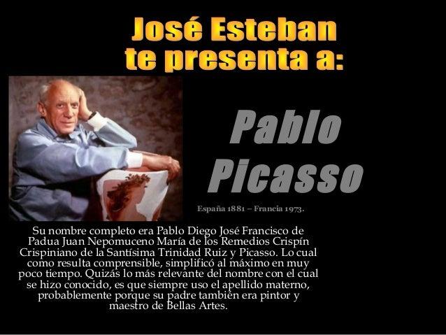 Pablo                                     Picasso                                   España 1881 – Francia 1973.  Su nombre...