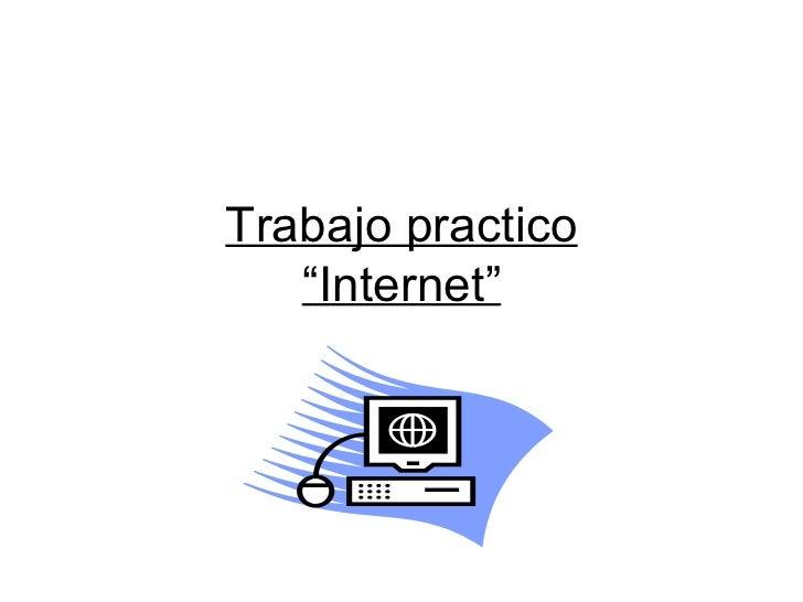 """Trabajo practico """"Internet"""""""