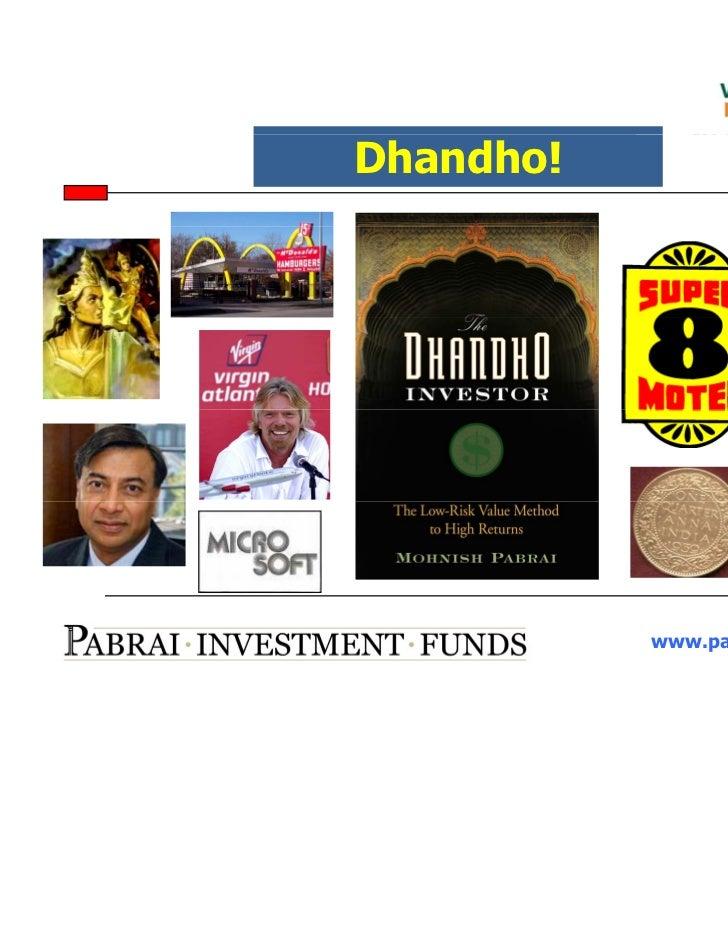 Dhandho!           www.pabraifunds.com
